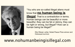 "Elie Wiesel: ""No Human Being is Illegal"""