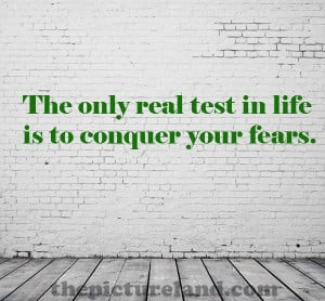 Conquer Your Fears Picture Sayings