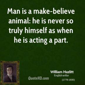 william-hazlitt-critic-man-is-a-make-believe-animal-he-is-never-so.jpg