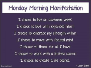 ... of a Monday Morning Manifestation? Have a great week! #LivePositively