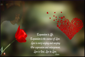 ... and surging for expression and enlargement. Love is God. Live in Love