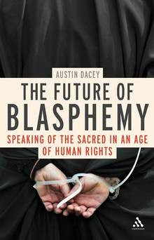 review of The Future of Blasphemy Speaking of the Sacred in an Age ...