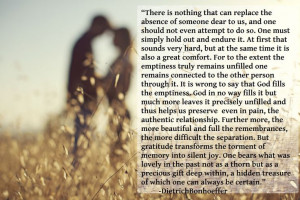 The loss of a loved one. Dietrich Bonhoeffer quote.