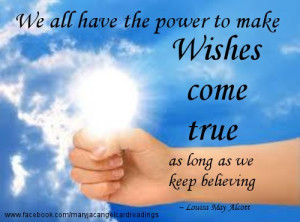 ... To Make Wishes Come True As Long As We Keep Believing - Angel Quote