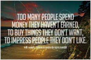 life #sayings #willsmith #money #people #buy