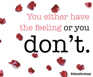 ... feeling or you don't.