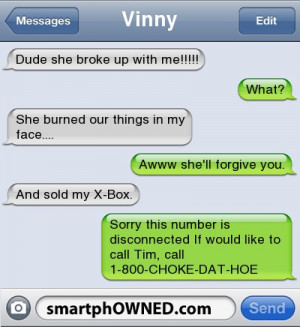 VinnyDude she broke up with me!!!!! | What? | She burned our things in ...