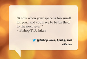 Bishop T.D. Jakes quote from Oprah's Lifeclass: the Tour