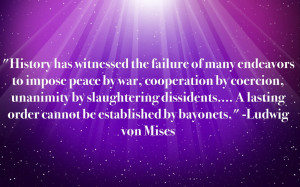 Ludwig von Mises - Anti-War Quote by icu8124me