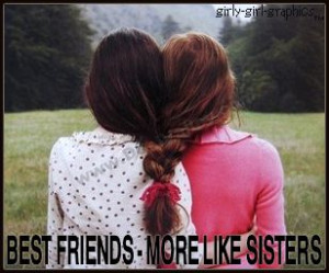 Quotes About Best Friends More Like Sisters