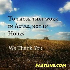 To those that work in acres, not in hours. We thank you too! http ...
