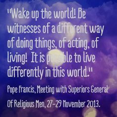 Pope Francis was speaking with religious men. How might you, whether ...
