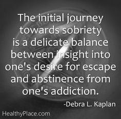 Quote on addictions - The initial journey towards sobriety is a ...