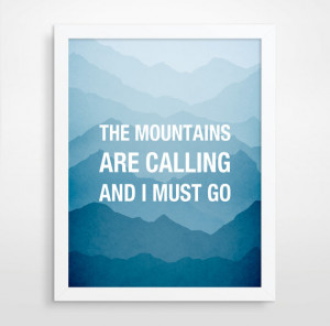 The Mountains Are Calling, Inspirational Quote, Mountain Art Print ...