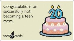 ... someecards.com/birthday-cards/teen-mom-twentieth-birthday-funny-ecard