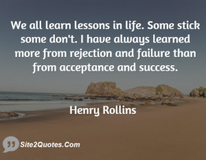 We all learn lessons in life. Some stick some don't. I have always ...