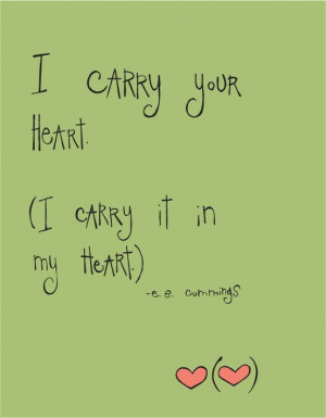 carry your heart, I carry it in my heart