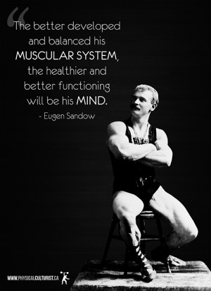 ... MUSCULAR SYSTEM, the healthier and better functioning will be his mind