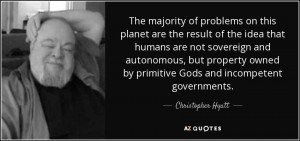The majority of problems on this planet are the result of the idea ...