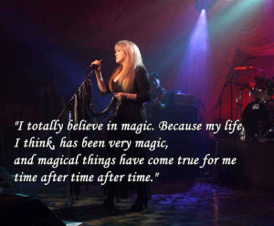 Stevie Nicks quote #stevienicks #quotes #magic #truth #life #energy