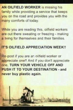 It's Oilfield Appreciation Week! We 3 our oilfield worker! Thank you ...