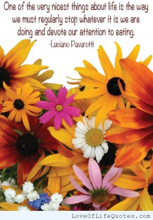 Luciano Pavarotti quote on the nicest things about life