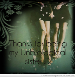 Unbiological Sister Quotes