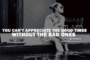 Beyonce quotes sayings appreciate good times
