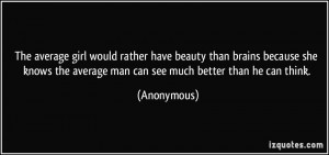 The average girl would rather have beauty than brains because she ...