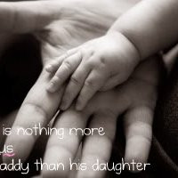 cute quotes daddy daughter hands holding photo: Nothing More Precious ...