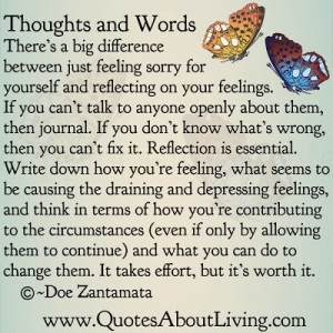 ... just feeling sorry for yourself and reflecting on your feelings