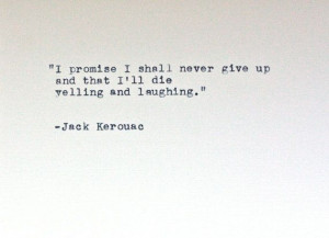 JACK KEROUAC quote typed on a vintage typewriter by InThisRoom