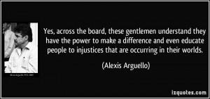 Yes, across the board, these gentlemen understand they have the power ...