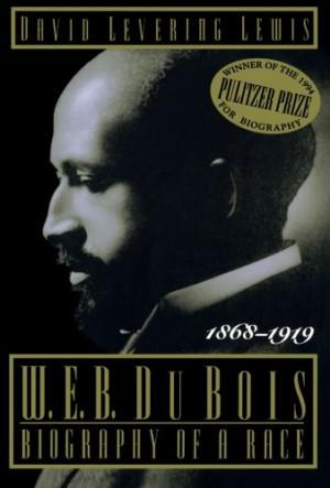 Du Bois, 1868-1919: Biography of a Race (Owl Books)