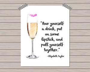 Elizabeth Taylor Champagne Quote -- Bar Cart Print -- Home Decor ...