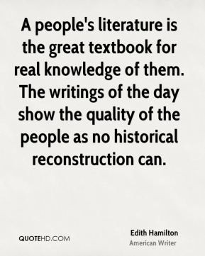 Edith Hamilton - A people's literature is the great textbook for real ...
