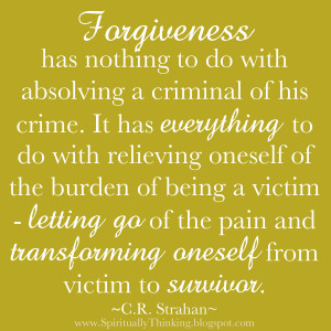 Forgiveness has nothing to do with absolving a criminal of his crime ...