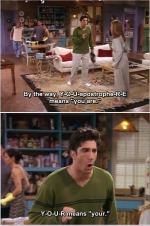 funny picture friends your you are ross wanna joke.com