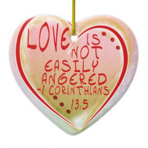 ORNAMENT - LOVE IS NOT EASILY ANGERED BIBLE VERSE from Zazzle.512