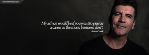 Simon Cowell Music Business Advice Quote Facebook Cover