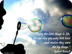 Enjoy the Little Things in Life