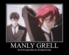 Black Butler ~~ Manly Grell is just as lovely as Girly Grell or even ...