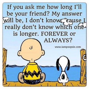 Forever and always. Best friends. Snoopy. Charlie Brown. Sweet sayings ...