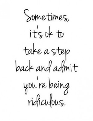 take a step back quotes somtimes it s ok to take a step back and admit ...