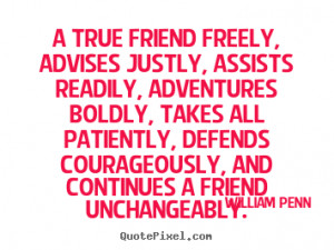 Quotes about friendship - A true friend freely, advises justly ...