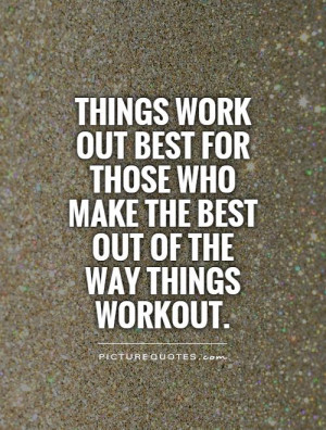 ... out best for those who make the best out of the way things workout