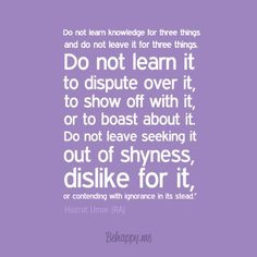Do not learn knowledge for three things and do not leave it for three ...