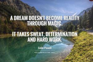 Dream Quotes Hard Work Quotes Determination Quotes Magic Quotes Sweat ...