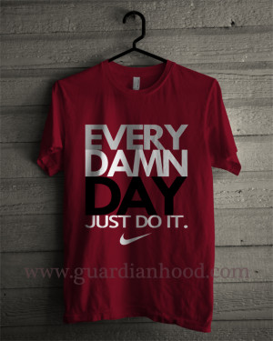 ... Day Just Do It Best Nike Motivation Quotes Unisex Jersey Knit T-Shirt