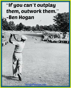 Ben Hogan said,